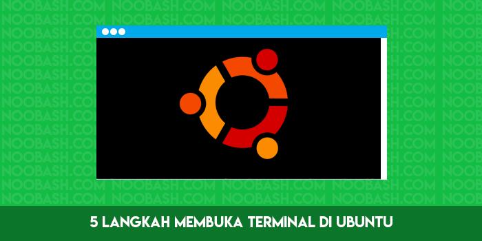 5 Langkah Alternatif Untuk Membuka Terminal di Ubuntu