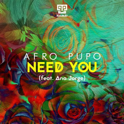 Afro Pupo Feat. Ana Jorge - Need You (Main Mix)2018