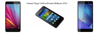 Senarai Harga Terkini Huawei di Malaysia (2017)