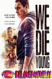 Trailer-Movie-We-Die-Young-2019
