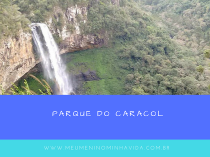 Parque do Caracol - Canela/RS