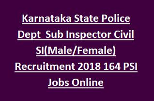 Karnataka State Police Department Sub Inspector Civil SI(Male Female) Recruitment 2018 164 PSI Govt Jobs Online
