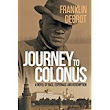 Journey to Colonus: A Historical Novel and Much More