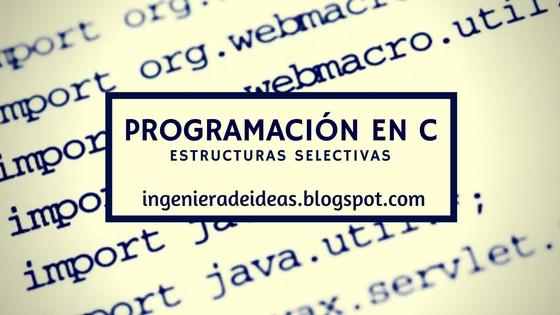 estructura selectiva lenguaje c