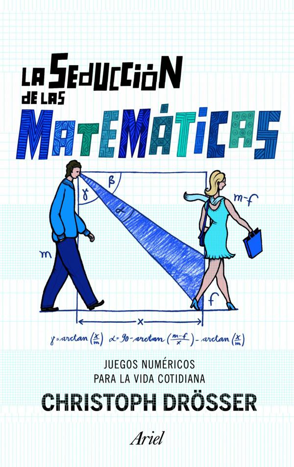 La seducción de las matemáticas – Christoph Drosser