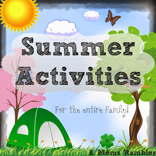 Summer Activities for the Entire Family!