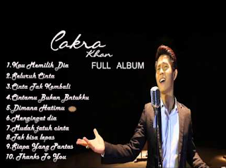 Lagu Cakra Khan Mp3 Full Album