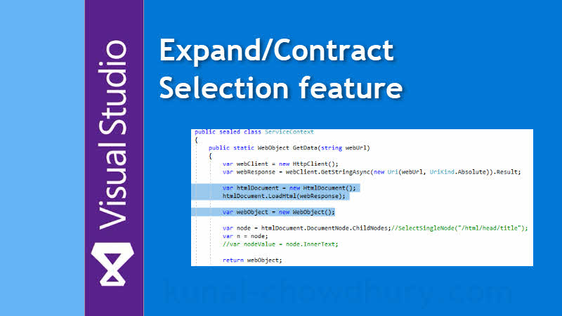 Visual Studio Productivity Tips: Expand/Contract Selection feature to ease your life while selecting code block