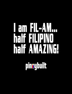 I am FIL-AM - half FILIPINO half AMAZING!