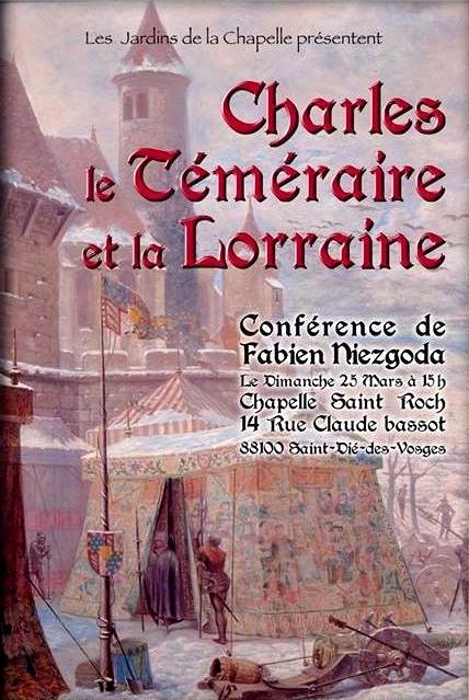 """SAINT-DIE-DES-VOSGES (88) - Conférence """"Charles le Téméraire et la Lorraine"""" (25 mars 2018)"""