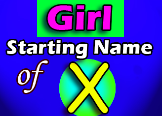 Modern Baby Girl Names Starting With X