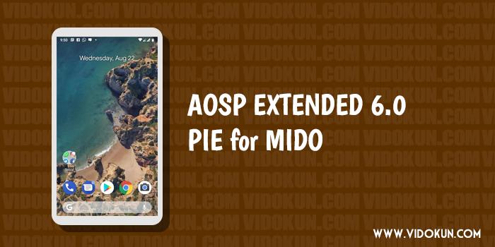Custom ROM AOSP Extended 6.0 Pie Untuk Xiaomi Redmi Note 4X Mido