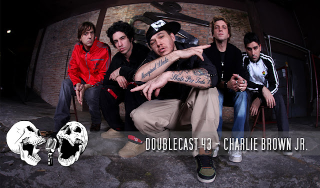 doublecast podcast charlie brown jr chorão