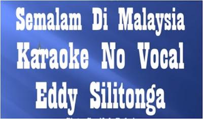 Download Lagu Semalam Di Malaysia Mp3 Karaoke By Eddy Silitonga