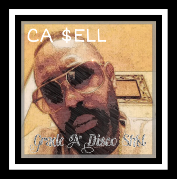 Grade A Disco Shit, Ca $ell, Ca sell, Ca $ell rapper, Ca $ell music, rap, music, hiphop, rapper, chicago hiphop blog, #1 chicago hiphop blog,