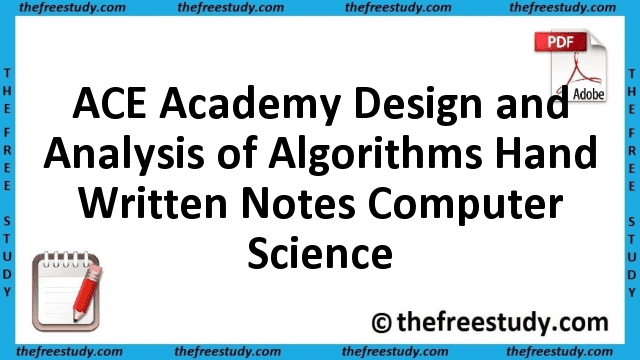 ACE Academy Design and Analysis of Algorithms Hand Written Class Notes Computer Science