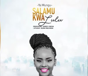 Download Mp3 | Ya Mungu - Salamu kwa Lulu