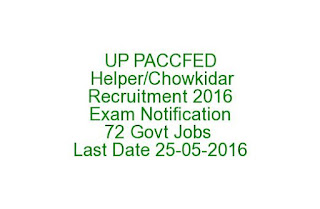 UP PACCFED Helper/Chowkidar Recruitment 2016 Exam Notification 72 Govt Jobs Last Date 25-05-2016