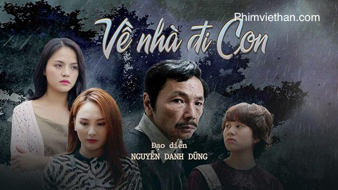 Phim về nhà đi con Việt Nam