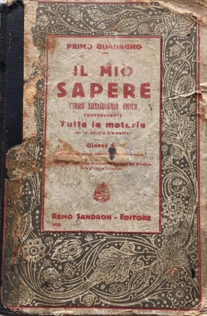 Primo Guadagno - Il Mio Sapere. Anno 1925. Remo Sandron, Palermo-Roma