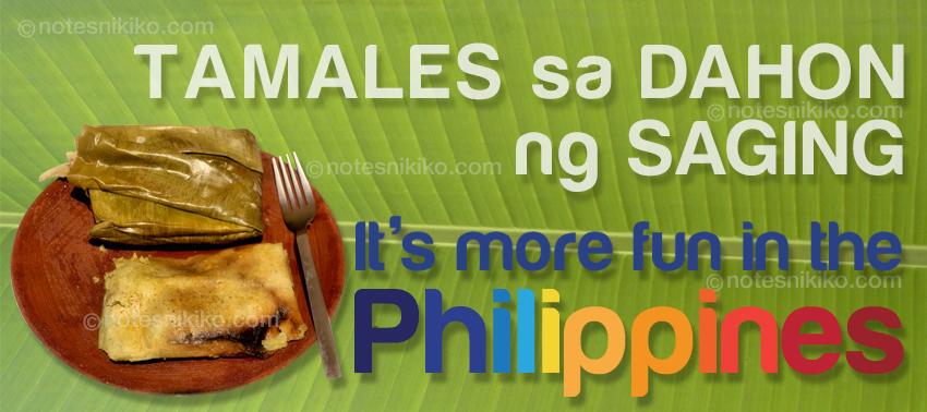 Tamales sa Dahon ng Saging - It's more fun in the Philippines