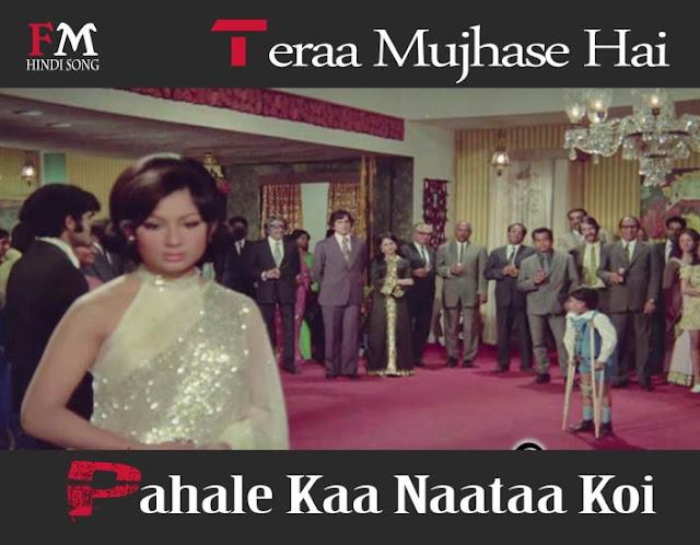 Teraa-Mujhase-Hai-Pahale-Kaa-Naataa-Koi-Aa-Gal- Lag-Jaa-(1973)