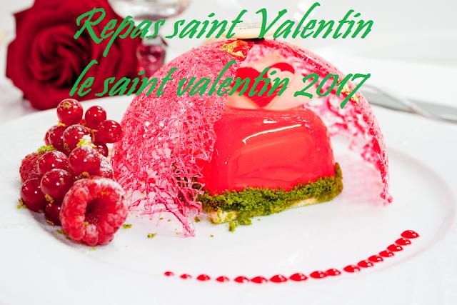 Repas saint Valentin - le saint valentin 2017
