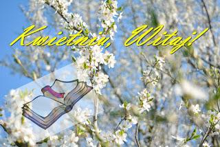Kwiecień, kwiecień co przeplata... - zapowiedzi + podsumowanie!