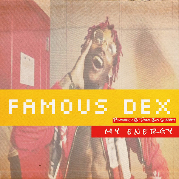 Famous Dex - My Energy (feat. Polo Boy Shawty) - Single Cover