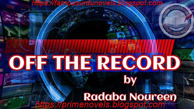 Free download Off the record novel by Radaba Noureen Episode 12 to 14 pdf