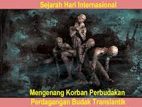 Sejarah Hari Internasional Mengenang Korban Perbudakan dan Perdagangan Budak Translantik