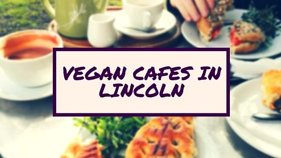 vegan, vegetarian, food, eating out, dining out, cafe, restaurant, united kingdom, lincoln, lincolnshire,