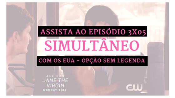 Assistir Jane the Virgin 3x05 ao vivo Chapter Forty-Nine