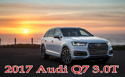 2017 Audi Q7 3.0T : The driver's people mover - row Luxury Crossovers and SUVs