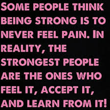 inspirational quotes some people think being strong is to never feel pain.