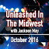 Unleashed In The Midwest: October 2016