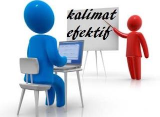 Kalimat Efektif : Pengertian, Syarat, Ciri - Ciri Beserta Contohnya