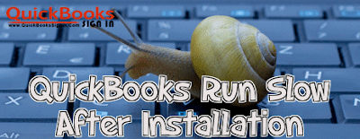 How to Fix If QuickBooks Run Slow After Installation