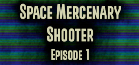 Space Mercenary Shooter Episode 1 PC Game Download