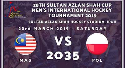 Live Streaming Malaysia vs Poland Hoki Piala Sultan Azlan Shah 23.3.2019