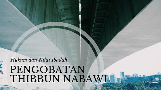 Hukum Pengobatan Thibbun Nabawi