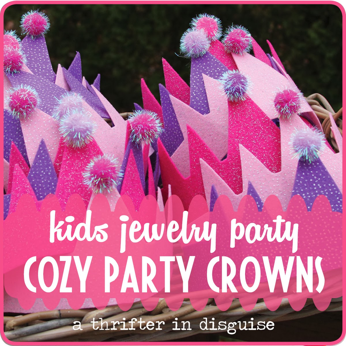 A Thrifter In Disguise Diy Cozy Kids Party Crowns