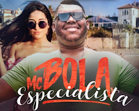 Baixar Especialista MC Bola Mp3 gratis