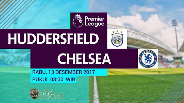 Prediksi Bola : Huddersfield Town Vs Chelsea , Rabu 13 Desember 2017 Pukul 03.00 WIB @ RCTI