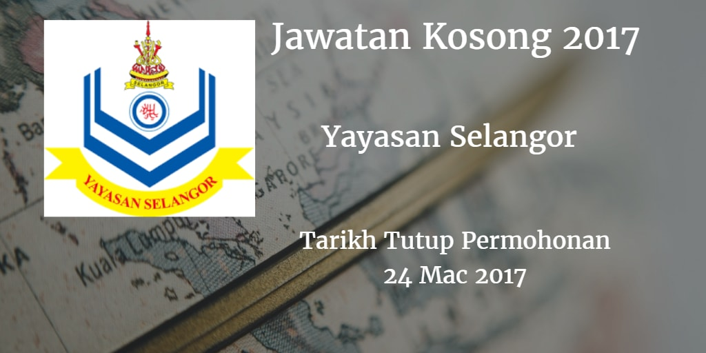 Jawatan Kosong Yayasan Selangor 24 Mac 2017