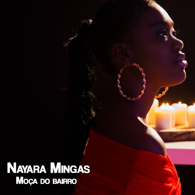 Nayara Mingas - Moça do Bairro