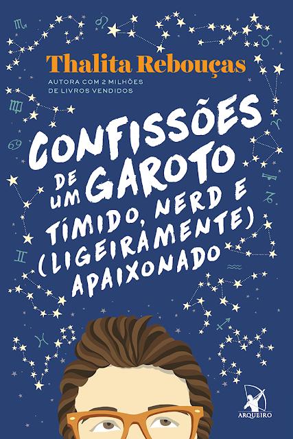 Confissôes de um garoto tímido, nerd e (ligeiramente) apaixonado | Thalita Rebouças