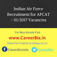 Indian Air Force Recruitment for AFCAT – 01/2017 Vacancies