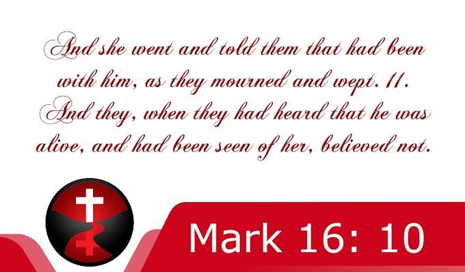 Unbelief - Mark 16 : 10