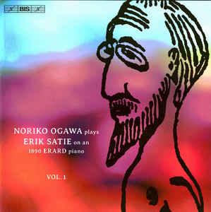 Noriko Ogawa, Erik Satie – Piano Music, Vol. 1